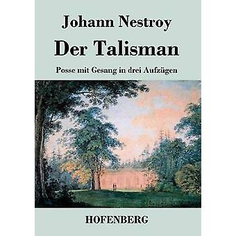 Der Talisman von Johann Nestroy