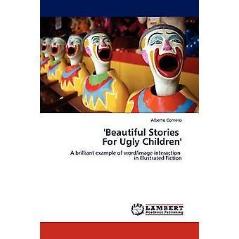 Mooie verhalen voor lelijke kinderen door Cornero & Alberto