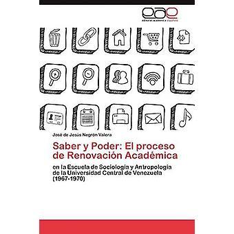 Saber y Poder El Proceso de Renovacion Academica mennessä Negr N. Valera & Jos De oneill