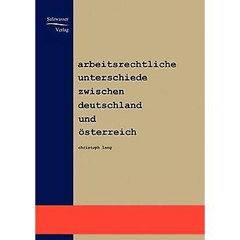 Arbeitsrechtliche Unterschiede zwischen Deutschland und sterreich by Lang & Christoph