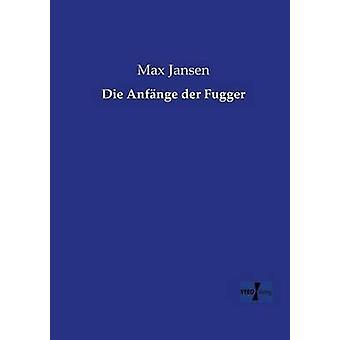 Die Anfnge der Fugger av Jansen & Max