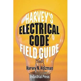 Harvey's Electrical Code Field Guide (2nd) by H.N. Holzman - 97808311