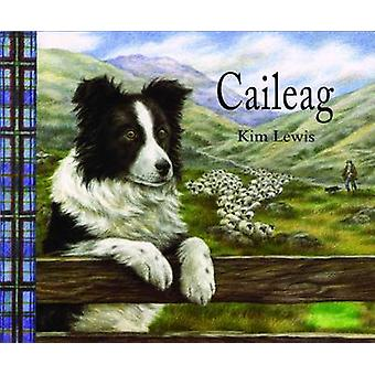 Caileag by Kim Lewis - 9780861523481 Book