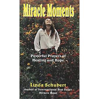 Miracle Moments by Linda Schubert - 9780963264350 Book