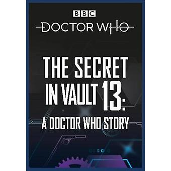 The Secret in Vault 13 - A Doctor Who Story by The Secret in Vault 13 -