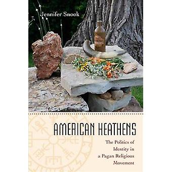 American Heathens - The Politics of Identity in a Pagan Religious Move