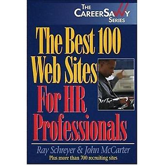 The Best 100 Web Sites for HR Professionals by Ray Schreyer - John Mc