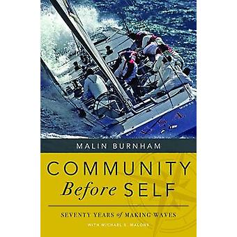 Community Before Self - Seventy Years of Making Waves by Malin Burnham