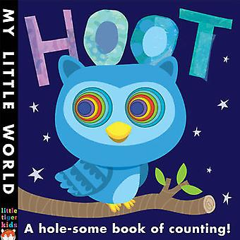 Hoot - A hole-some book of counting by Fhiona Galloway - Jonathan Litt