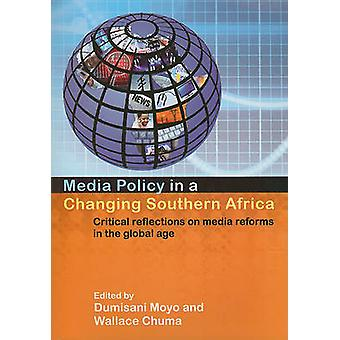 Media Policy in a Changing Southern Africa - Critical Reflections on M