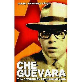 Che Guevara Y Revolucion by Manuel Pineiro - 9781920888855 Book