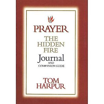 Prayer: The Hidden Fire Journal and Companion Guide