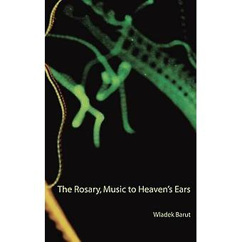 The Rosary Music to Heavens Ears by Barut & Wladek