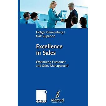 Excellence in Sales  Optimising Customer and Sales Management by Dannenberg & Holger