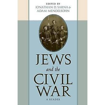 アダム・D・メンデルスゾーン・ジョナサン・D・サルナによるユダヤ人と南北戦争
