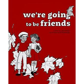 Were Going to be Friends by White & Jack