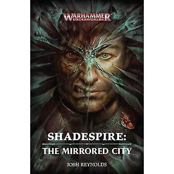 Shadespire The Mirrored City by Josh Reynolds