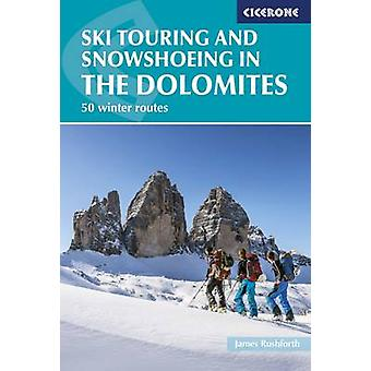 Ski Touring and Snowshoeing in the Dolomites by James Rushforth