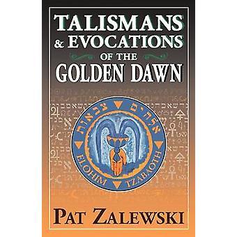 Talismans  Evocations of the Golden Dawn by Zalewski & Pat