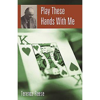 Play These Hands with Me by Terence Reese