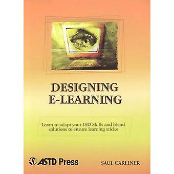 Designing E-Learning (Illustrated edition) by Saul Carliner - 9781562