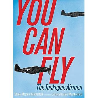 You Can Fly - The Tuskegee Airmen by Carole Boston Weatherford - Jeffe