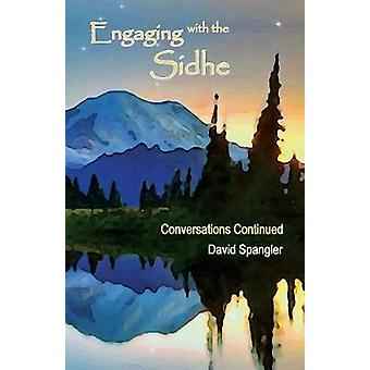 Engaging with the Sidhe Conversations Continued by Spangler & David
