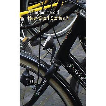 Willesden Herald New Short Stories 7 by Moran & Stephen