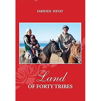 Land of Forty Tribes by Heyat & Farideh