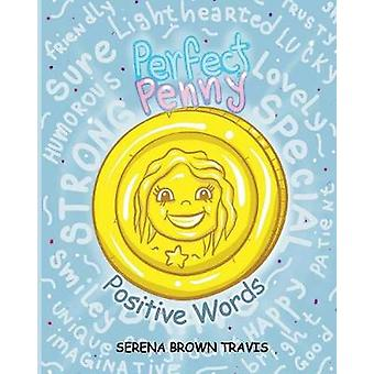 Perfect Penny  Positive Words by Brown Travis & Serena