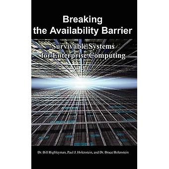 Breaking the Availability Barrier Survivable Systems for Enterprise Computing by Highleyman & Bill