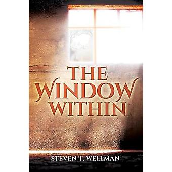 The Window Within by Wellman & Steven T