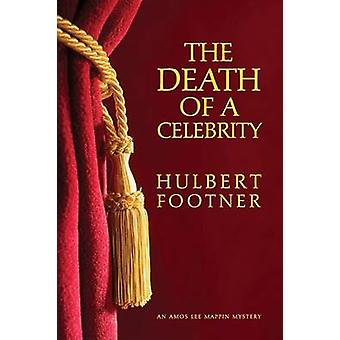 The Death of a Celebrity an Amos Lee Mappin Mystery by Footner & Hulbert