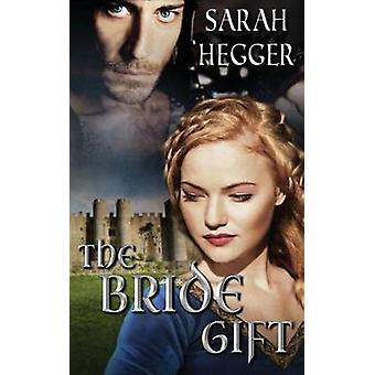 The Bride Gift by Hegger & Sarah
