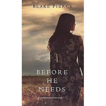 Before He Needs A Mackenzie White MysteryBook 5 by Pierce & Blake