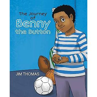The Journey of Benny the Button by Thomas & Jim