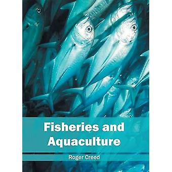 Fisheries and Aquaculture by Creed & Roger
