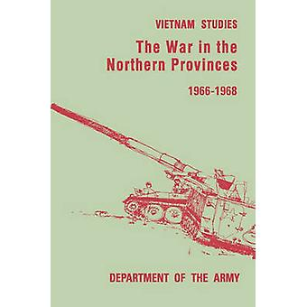 The War in the Northern Provinces 19661968 by Pearson & Willard