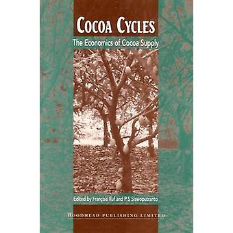 Cocoa Cycles The Economics of Cocoa Supply by Ruf & Francois