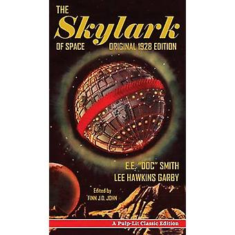 The Skylark of Space A PulpLit Classic Edition by Smith & E.E. Doc