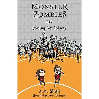Monster Zombies Are Coming for Johnny by Shah & A. M.