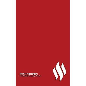 Fire poetry by Rumi Volume 1 by Kiarostami & Abbas