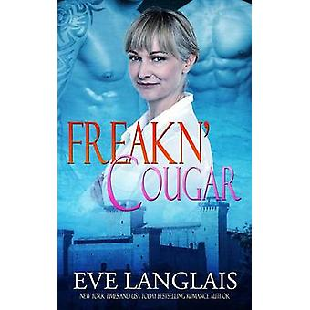 Freakn Cougar by Langlais & Eve