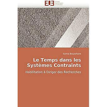 Le Temps Dans Les Systemes Contraints by Bouzefrane & Samia