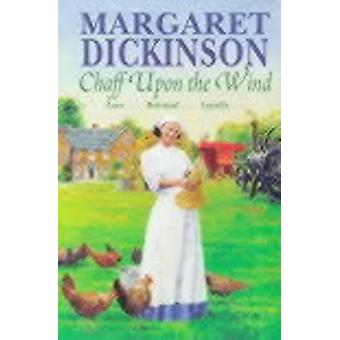Chaff Upon the Wind by Dickinson & Margaret