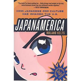 Japanamerica by Kelts & Roland
