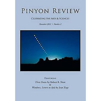 Pinyon Review Number 2 November 2012 by Entsminger & Gary Lee