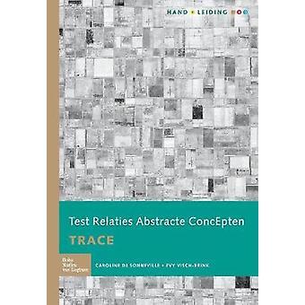 Test Relaties Abstracte ConcEpten TRACE  Handleiding by de Sonneville & Caroline