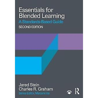 Essentials for Blended Learning 2nd Edition by Jared Stein