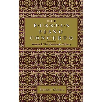 The Russian Piano Concerto - Volume 1 - The Nineteenth Century by Jere